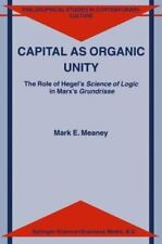 Capital as Organic Unity : The Role of Hegel's Science of Logic in Marx's...