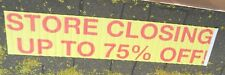 "SALE SIGN, VINYL, ""STORE CLOSING UP TO 75% OFF"", 32"" GROMMET SPACING,  4' X 25'"