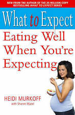 What to Expect: Eating Well When You're Expecting, Murkoff, Heidi, Excellent Boo