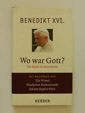 Wo war Gott Benedikt XVI Die Rede in Auschwitz