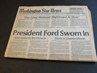 Washington Star News - President Ford Sworn In - Nixon Leaves - August 9, 1974!!