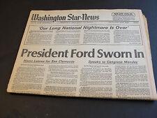 Washington Star News - President Ford Sworn In - Nixon Leaves - August 9, 1974!!