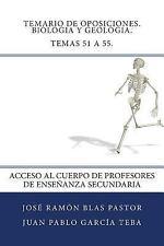 Temario de Oposiciones. Biologia y Geologia. Temas 51 A 55 : Acceso Al Cuerpo...