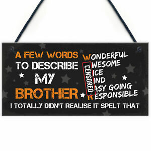 FUNNY Gift For Your Brother Hanging Plaque Birthday Gifts For Him Keepsake Sign