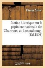 Notice Historique Sur La P?pini?re Nationale Des Chartreux, Au Luxembourg, .