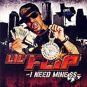 Lil' Flip, I Need Mine, Audio CD