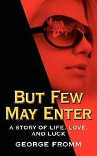 But Few May Enter: A Story of Life, Love, and Luck-ExLibrary