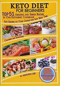 Keto Diet for Beginners: TOP 51 Amazing and Simple Ketogenic Cookbook Recipes
