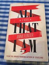 """(W) 2011 """"ALL THAT I AM"""" ANNA FUNDER WW2 WAR FICTION HARDBACK BOOK"""