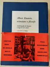 ALBERT EINSTEIN SCIENZIATO E FILOSOFO autobiografia di Einstein e saggi di vari