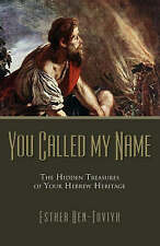 You Called My Name: The Hidden Treasures of Your Hebrew Heritage, Ben-Toviya, Es