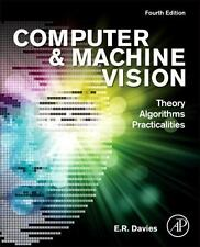 Computer and Machine Vision, 4th ed. by E.R. Davies