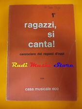 SPARTITO RAGAZZI SI CANTA 1 canzoniere d'oggi 1978 ECO italy cd mc dvd lp