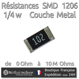 Lot de 10 Resistances SMD (CMS) 1206 Métal 1/4w 5% - Valeur de 0 Ohm à 10M Ohms