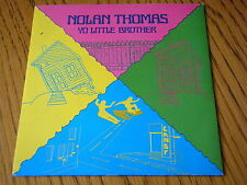 "NOLAN THOMAS - YO LITTLE BROTHER   7"" VINYL PS"
