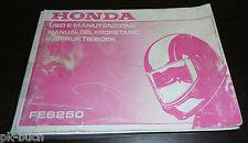 Uso E Manutenzione Manual Del Propietario Instruktieboek Honda FES 250 1997
