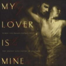 My Lover Is Mine: Words and Images Inspired by the Ancient Love Poetry of Solomo
