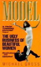 Model: The Ugly Business of Beautiful Women, Gross, Michael | Paperback Book | A