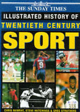 THE SUNDAY TIMES ILLUSTRATED HISTORY OF TWENTIETH CENTURY SPORT., Nawrat, Chris,
