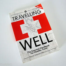 TRAVELLING WELL The Essential Handbook for Healthy Travel DR DEBORAH MILLS
