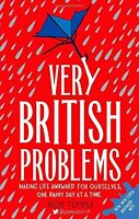 Very British Problems: Making Life Awkward for Ourselves, One  ,.9780751557039