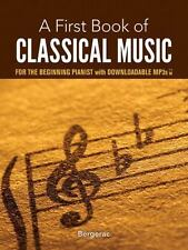 A First Book of Classical Music: for the Beginning Pianist with Downloadable M..