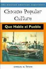 The Mexican American Experience: Chicano Popular Culture : Que Hable el...