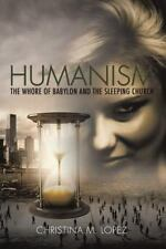Humanism - the Whore of Babylon and the Sleeping Church: By Lopez, Christina ...