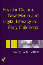 Popular Culture, New Media and Digital Literacy in Early Childhood-ExLibrary