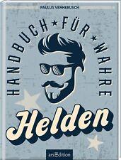 Handbuch für wahre Helden - Paulus Vennebusch -  9783845836287
