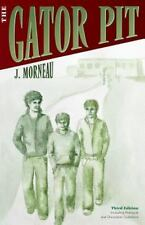 The Gator Pit by J. Morneau (2012, Paperback)