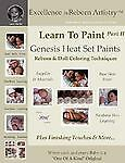 Learn to Paint : Genesis Heat Set Paints Newborn Layering Color Techniques fo...