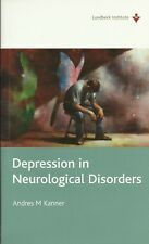 Depression in Neurological Disorders von Andres M Kanner