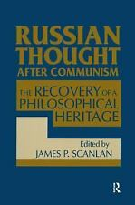 Russian Thought after Communism : The Recovery of a Philosophical Heritage...