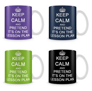 Keep Calm and Pretend It's On The Lesson Plan Teachers Day Coffee Tea Mug.