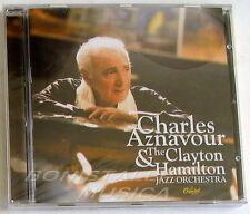 CHARLES AZNAVOUR & THE CLAYTON HAMILTON JAZZ ORCHESTRA - CD Sigillato