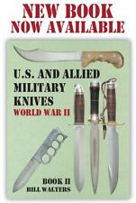 """""""U.S. and ALLIED MILITARY KNIVES BOOK 2"""" by Bill Walters, NEW BOOK!  676 PAGES."""