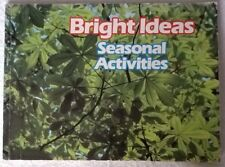 BRIGHT IDEAS SEASONAL ACTIVITIES  For 5 - 11 Year Olds