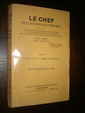 LE CHEF MECANICIEN-ELECTRICIEN - T II Physique et chimie pratiques - A. Blanc