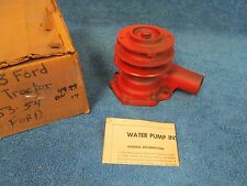 1953-54 FORD TRACTOR  WATER PUMP  REBUILT  316