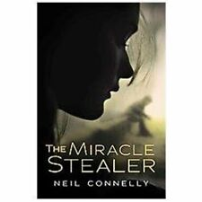 The Miracle Stealer, Connelly, Neil, Good Condition, Book