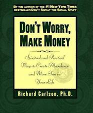 Don't Worry, Make Money: Spiritual and Practical Ways to Create Abundance and Mo