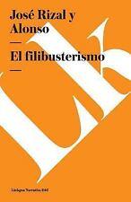 EL FILIBUSTERISMO / THE FILLIBUSTER