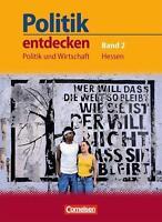 Politik entdecken 9./10. Schuljahr. Schülerbuch Politik und Wirtschaft Hessen...
