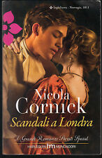 SCANDALI A LONDRA - NICOLA CORNICK - I GRANDI ROMANZI STORICI SPECIAL