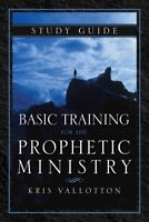 Basic Training for the Prophetic Ministry, Paperback by Vallotton, Kris, Bran...