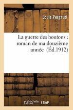 La guerre des boutons : roman de ma douzieme annee. PERGAUD-L 9782016135990.#