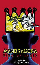 Mandragora: King of India (Oberon Modern Plays), New, Nirjay Mahindru Book
