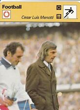 FOOTBALL carte entraineur fiche photo CESAR LUIS MENOTTI ( ARGENTINE )