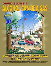 NEW Alcohol Can Be a Gas!: Fueling an Ethanol Revolution for the 21st Century